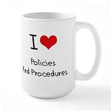 I Love Policies And Procedures Mug