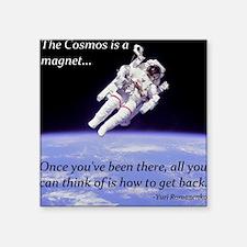 Yuri Romanenko - Cosmos is a magnet Square Sticker