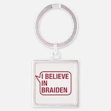 I Believe In Braiden Keychains
