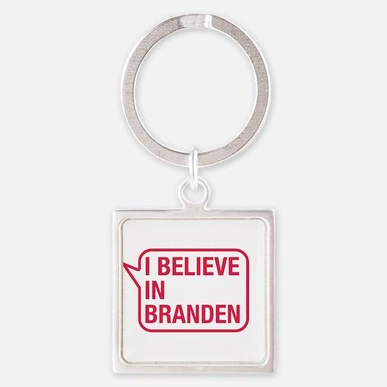 I Believe In Branden Keychains