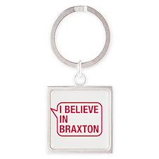 I Believe In Braxton Keychains