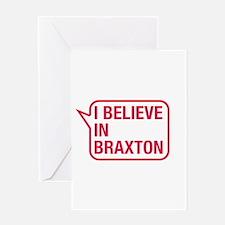 I Believe In Braxton Greeting Card