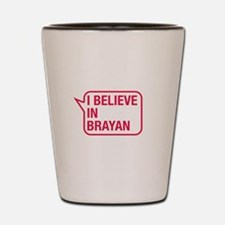 I Believe In Brayan Shot Glass