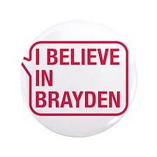 """I Believe In Brayden 3.5"""" Button"""