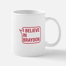 I Believe In Braydon Mug