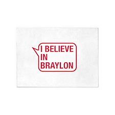 I Believe In Braylon 5'x7'Area Rug