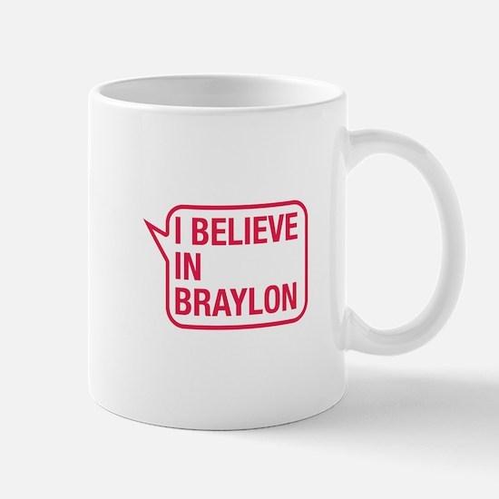 I Believe In Braylon Mug