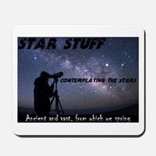 Star Stuff contemplating the stars Mousepad