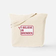 I Believe In Brenden Tote Bag