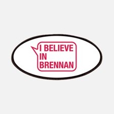I Believe In Brennan Patches