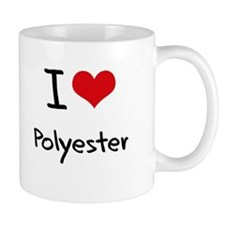 I Love Polyester Mug