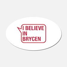 I Believe In Brycen Wall Decal