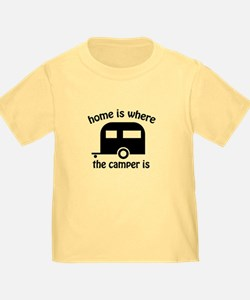 Camper Trailer Home is T-Shirt