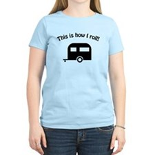 Camper Trailer How I Roll T-Shirt