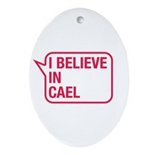 I Believe In Cael Ornament (Oval)