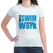 born to swim forced to work T-Shirt