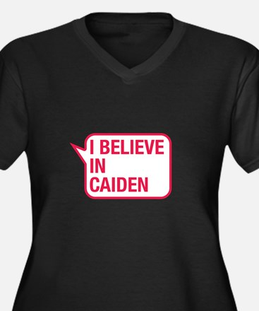 I Believe In Caiden Plus Size T-Shirt