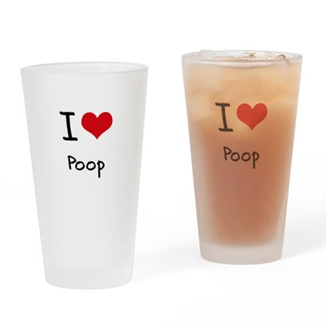 I Love Poop Drinking Glass
