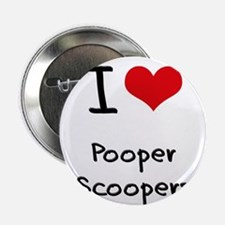 """I Love Pooper Scoopers 2.25"""" Button"""