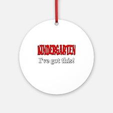 Kindergarten I've Got This Round Ornament
