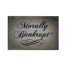 Morally Bankrupt Rectangle Magnet