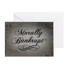 Morally Bankrupt Greeting Card