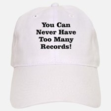 Never Too Many Records Baseball Baseball Cap