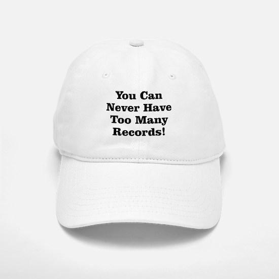 Never Too Many Records Baseball Baseball Cap