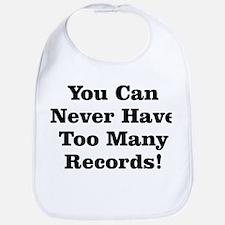 Never Too Many Records Bib