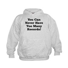Never Too Many Records Hoodie