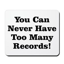 Never Too Many Records Mousepad