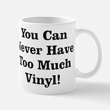 Never Too Much Vinyl Mug