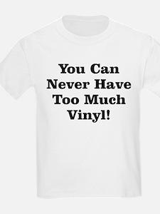 Never Too Much Vinyl T-Shirt