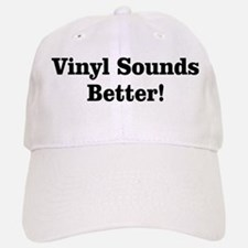 Vinyl Sounds Better Baseball Baseball Cap