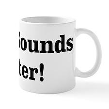 Vinyl Sounds Better Mug