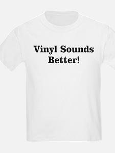 Vinyl Sounds Better T-Shirt