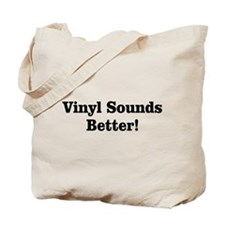 Vinyl Sounds Better Tote Bag