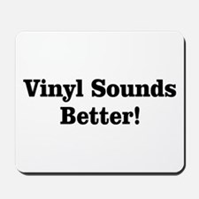 Vinyl Sounds Better Mousepad