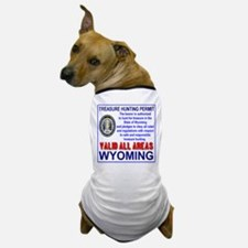 Treasure Hunting Permit Wyoming Dog T-Shirt