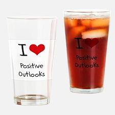 I Love Positive Outlooks Drinking Glass