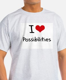 I Love Possibilities T-Shirt