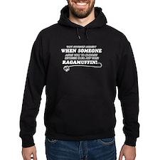 Funny Ragamuffin designs Hoodie