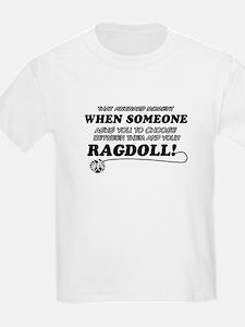 Funny Ragdoll designs T-Shirt