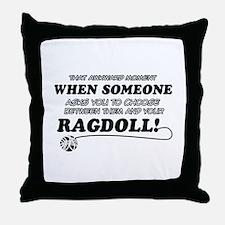 Funny Ragdoll designs Throw Pillow
