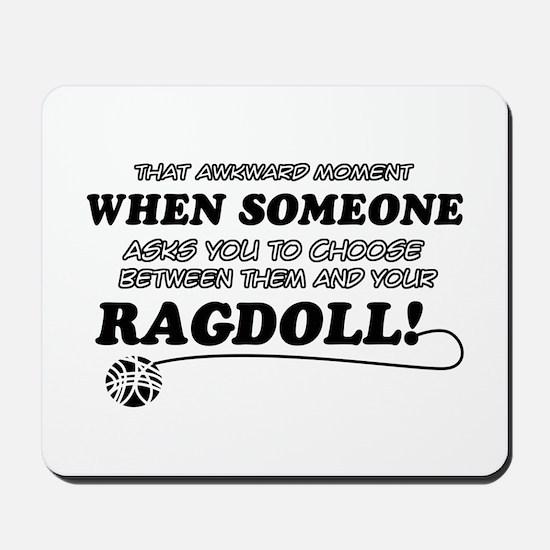 Funny Ragdoll designs Mousepad