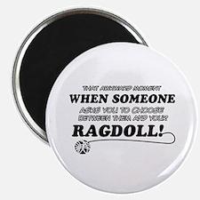 Funny Ragdoll designs Magnet