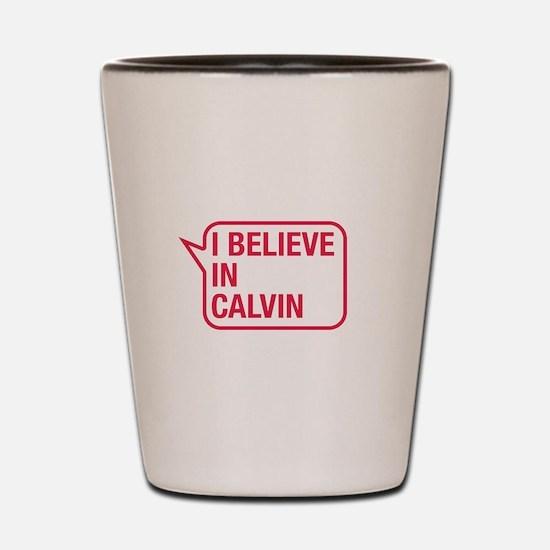 I Believe In Calvin Shot Glass