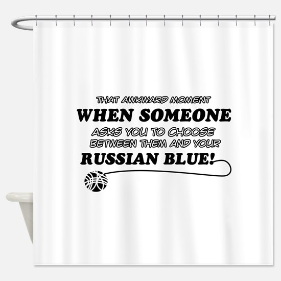 Funny Russian Blue designs Shower Curtain