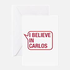 I Believe In Carlos Greeting Card