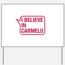 I Believe In Carmelo Yard Sign